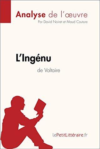 L Ingénu De Voltaire Résumé : ingénu, voltaire, résumé, L'Ingénu, Voltaire, (Analyse, L'oeuvre):, Comprendre, Littérature, LePetitLittéraire.fr, David, Noiret