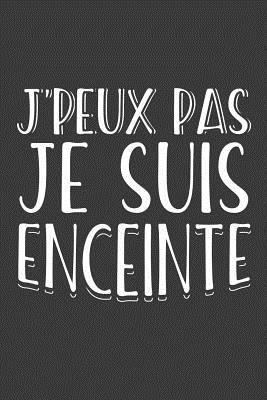 Es Ce Que Je Peux : J'peux, Enceinte:, Journal, Carnet, Notes, Lign�es, Femmes, Enceintes., Enceinte, Publishing