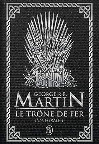 Le Trone De Fer L'intégrale 1 : trone, l'intégrale, Thrones, Trône, L'intégrale, George, Martin