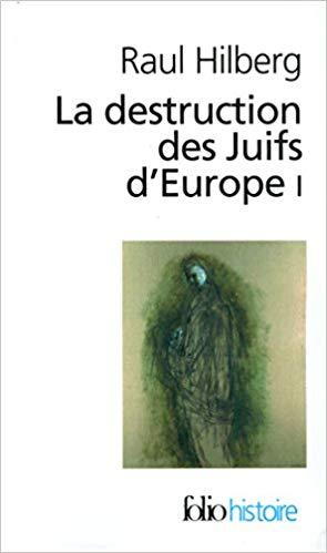 La Destruction Des Juifs D'europe : destruction, juifs, d'europe, Destruction, Juifs, D'Europe, (Tome, Hilberg