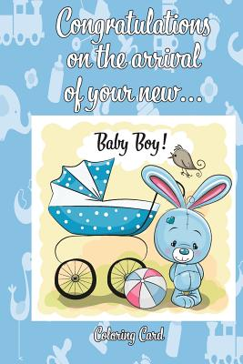 Congratulations On Baby Boy Images : congratulations, images, CONGRATULATIONS, Arrival, (Coloring, Card):, (Personalized, Card/Gift), Personal, Inspirational, Messages, Quotes,, Adult, Coloring!, Florabella, Publishing