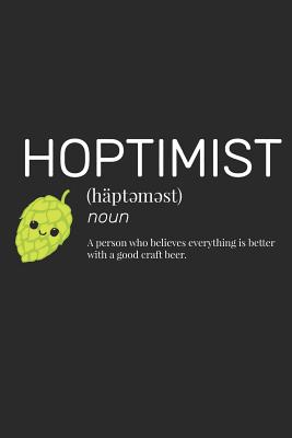 Hoptimist Journal Brewer And Craft Beer Lover Journal By Mike Muller