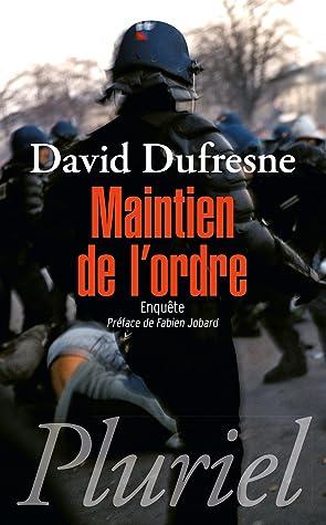 David Dufresne Maintien De L'ordre : david, dufresne, maintien, l'ordre, Maintien, L'ordre:, Enquête, David, Dufresne
