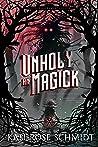 An Unholy Magick (Vile Sacraments, #1)