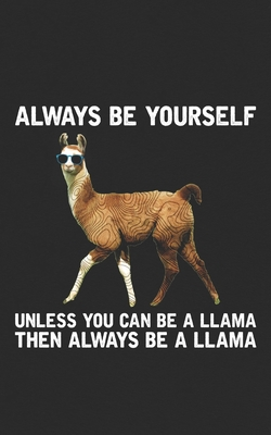 Funny Llama Pics : funny, llama, Always, Yourself:, Funny, Llama, Yourself!, Journal, Notebook, Planner, Gift!, Yourself