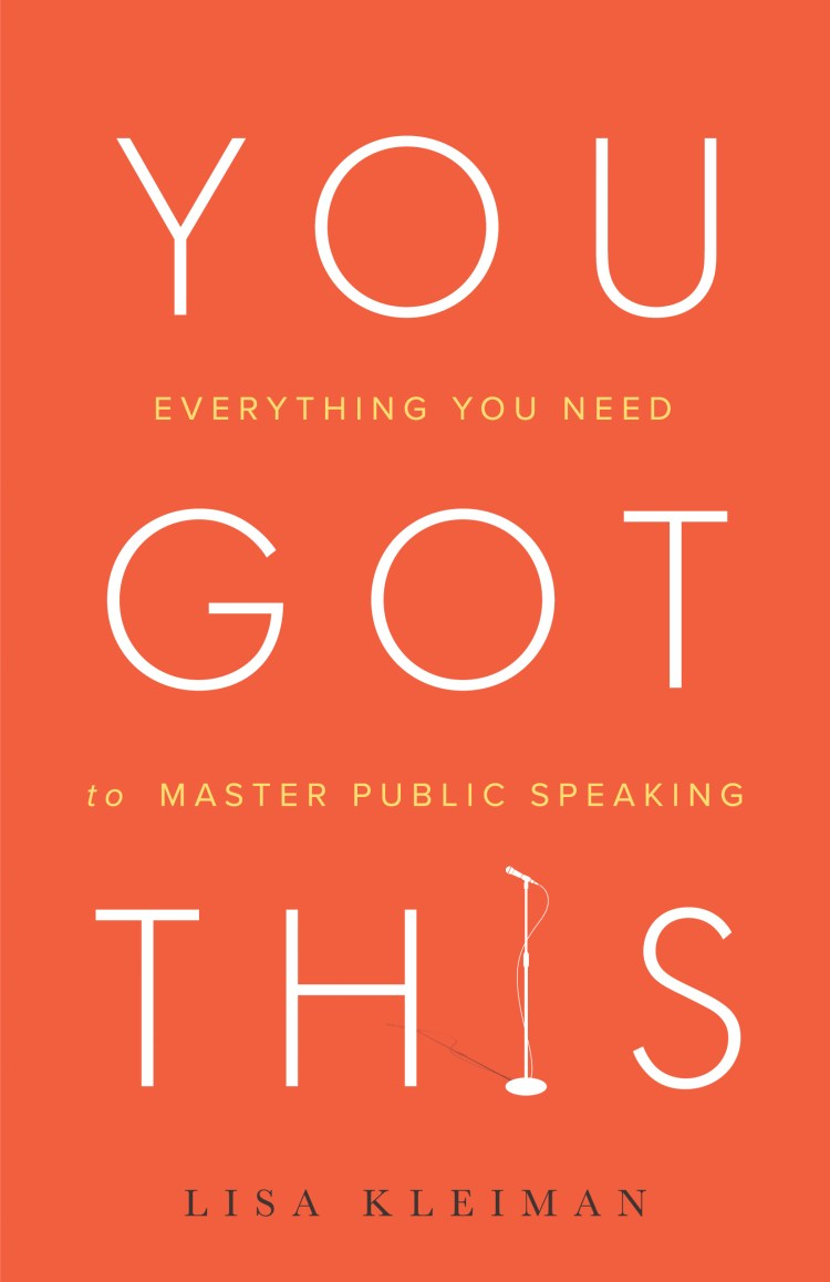 You Got This: Everything You Need to Master Authentic Public  public speaking books