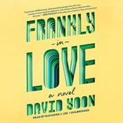 Frankly in Love By David Yoon Narrated by Raymond J. Lee