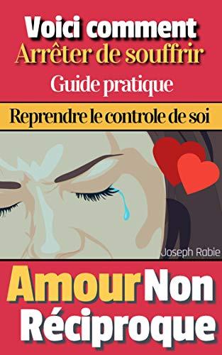 Comment Guérir D Un Chagrin D Amour : comment, guérir, chagrin, amour, Surmonter, Chagrin, D'amour:, Clés, Sortir, Joseph, Rabie