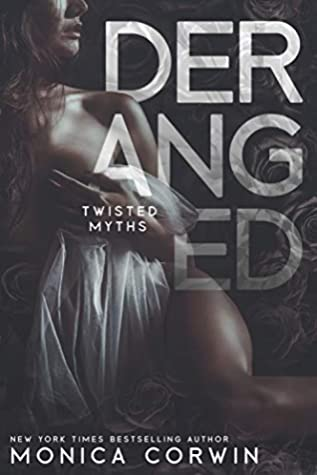 Deranged: a Hades and Persephone Story (Twisted Myth Book 1)