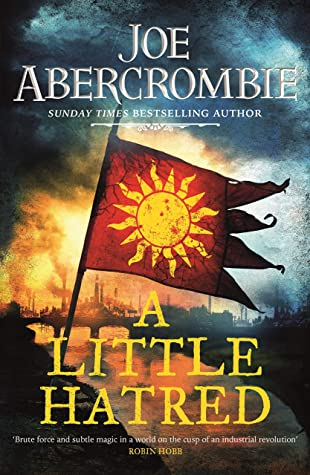 A Little Hatred (The Age of Madness, #1) by Joe Abercrombie