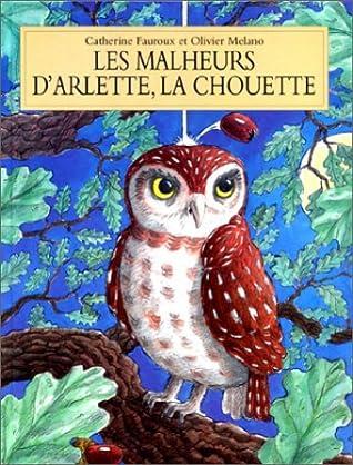 Les Malheurs D'arlette La Chouette : malheurs, d'arlette, chouette, Malheurs, D'Arlette,, Chouette, Catherine, Faroux