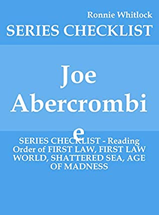 Joe Abercrombie Reading Order : abercrombie, reading, order, Abercrombie, SERIES, CHECKLIST, Reading, Order, FIRST, WORLD,, SHATTERED, MADNESS, Ronnie, Whitlock