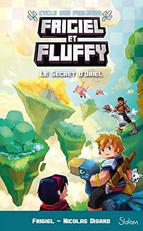 Frigiel Et Fluffy Tome 2 : frigiel, fluffy, Frigiel, Fluffy,, Cycle, Farlands,, Secret, D'Oriel
