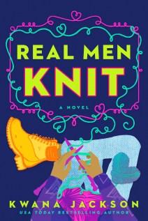 Real Men Knit by Kwana Jackson