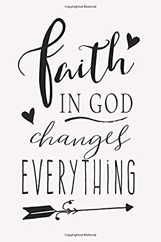 Faith In God Changes Everything: Religious Theme Christian