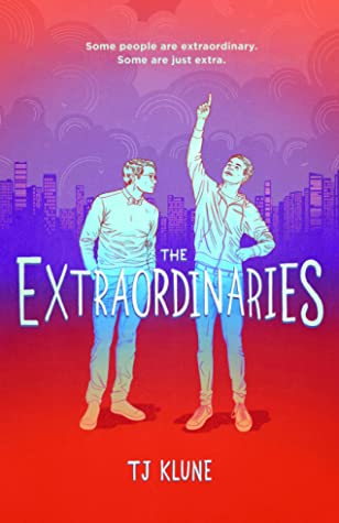 The Extraordinaries by TJ Klune Link: https://i0.wp.com/i.gr-assets.com/images/S/compressed.photo.goodreads.com/books/1572524566l/52380340._SX318_SY475_.jpg?w=620&ssl=1