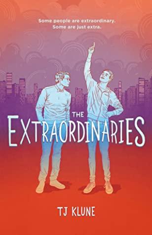 The Extraordinaries by TJ Klune Link: https://i0.wp.com/i.gr-assets.com/images/S/compressed.photo.goodreads.com/books/1572524566l/52380340._SX318_SY475_.jpg?w=620&ssl=1