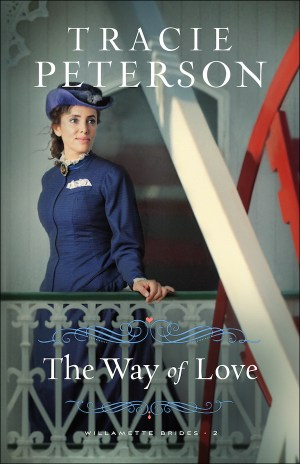 The Way of Love (Willamette Brides, #2)