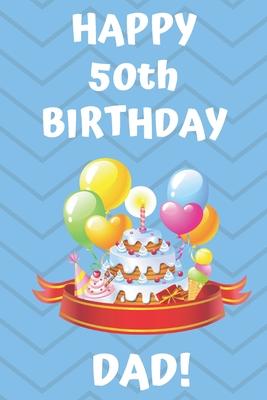 Dad 50th Birthday : birthday, HAPPY, BIRTHDAY, DAD!:, Happy, Birthday, Journal, Notebook, Diary, Greetings, Appreciation