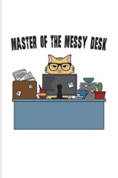 Master Of The Messy Desk: Funny Desk Organization Undated Planner Weekly & Monthly No Year Pocket Calendar Medium 6x9 Softcover For Student Life Quotes & Teaching Humor Fans by NOT A BOOK