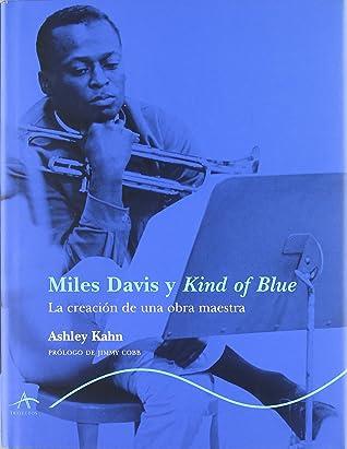 Kind Of Blue Miles Davis : miles, davis, Blue:, Making, Miles, Davis, Masterpiece, Ashley