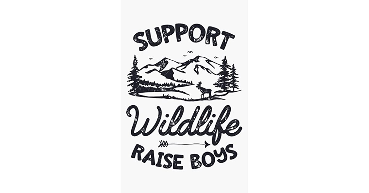 Support Wildlife Raise Boys: Family Camping Lined Notebook