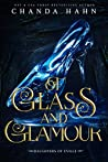 Of Glass and Glamour by Chanda Hahn