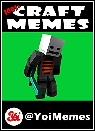 Craft Memes 1001 Funny Craft Memes The Funniest Memes Volume 14 Follow Yoimemes On Tiktok Youtube Instagram By Yoimemes Ig Yt Tiktok