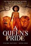 A Queen's Pride by N.D. Jones