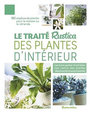 Plantes Dépolluantes Pour La Maison : plantes, dépolluantes, maison, Traité, Rustica, Plantes, D'intérieur, Alain, Delavie