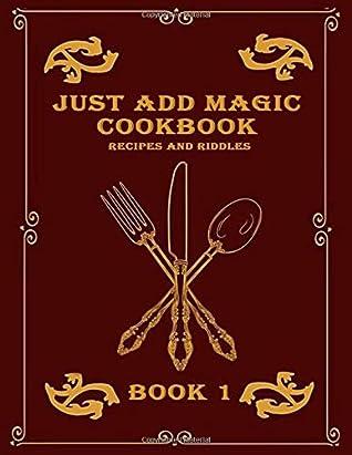 Just Add Magic Spells : magic, spells, Magic, Cookbook, Recipes, Riddles, Journals