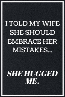Funny Wife Quotes : funny, quotes, Wife:, Funny, Sarcastic, Quotes, Notebook, Journal, Great, Birthday,, Christmas, Sarcasm, Lovers, Press