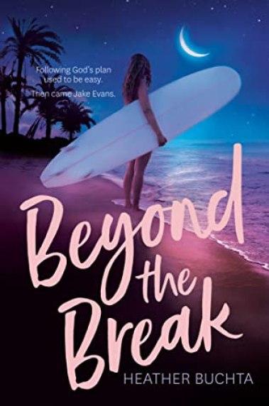 Beyond the Break by Heather Buchta