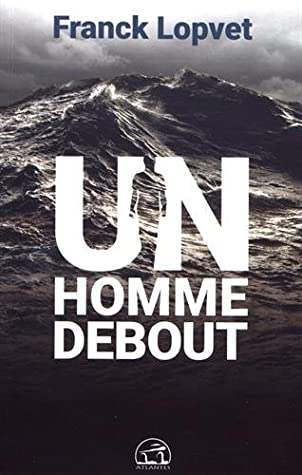 Franck Lopvet Un Homme Debout : franck, lopvet, homme, debout, Homme, Debout, Franck, LOPVET