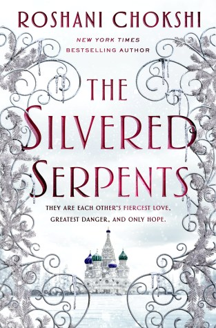 Top 10 Tuesday selection.  Roshani Chokshi, New York Times Bestselling author, The SIlvered Serpents in red text.  Frozen vines line the sides of the cover. a Russian style palace is in the white backdrop.