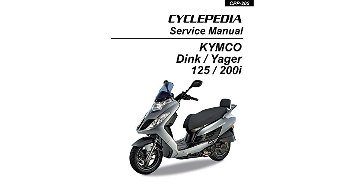 KYMCO Yager 125 and 200i Service Manual by Cyclepedia