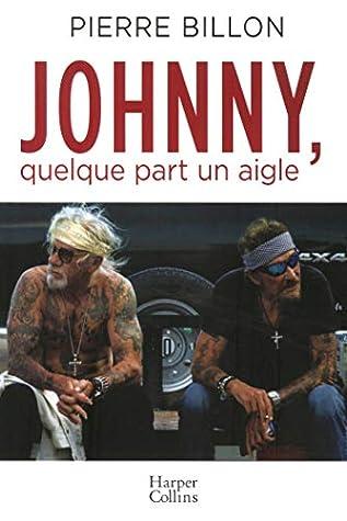 Johnny Hallyday Quelque Part Un Aigle : johnny, hallyday, quelque, aigle, Johnny,, Quelque, Aigle., D'amitié, Johnny, Hallyday, Pierre, Billon