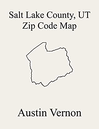 Salt Lake City Zip Code Map : County,, Includes, Emigration,, Bingham,, City,, Cottonwood,, Magna, Austin, Vernon