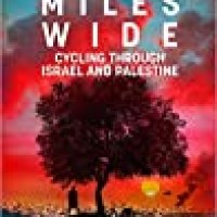 Rosie's#Bookreview Of #Travelogue FIFTY MILES WIDE: Cycling Through Israel And Palestine by @JulianSayarer