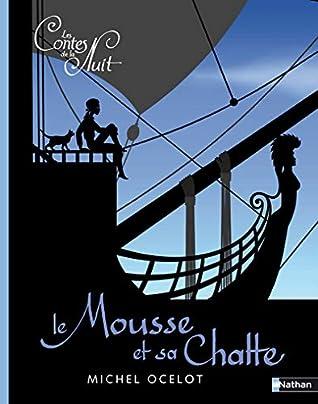 Les Contes De La Nuit : contes, MOUSSE, CHATTE, Michel, Ocelot