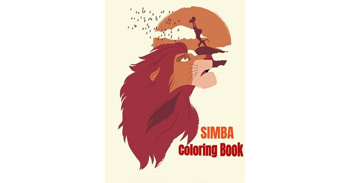 Simba Coloring Book Coloring Book For Kids And Adults The Best Coloring Book Ever Perfect For Children 3 12 45 Coloring Pages By Amirou Books