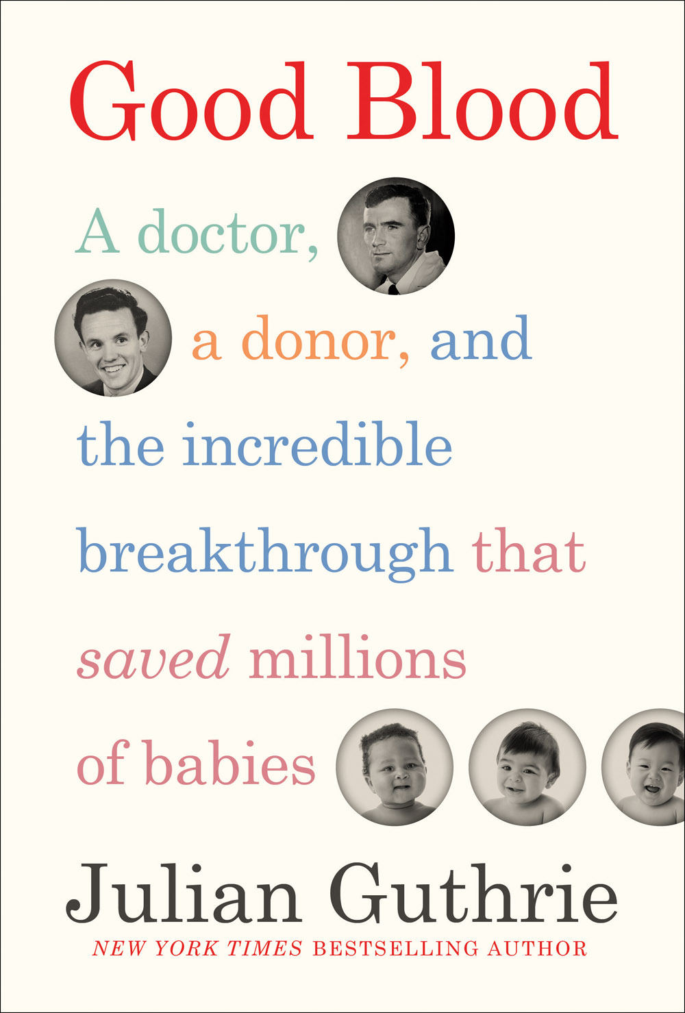 Good Blood: A Doctor, a Donor, and the Incredible Breakthrough ...