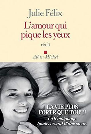 Les Yeux De L Amour : amour, L'Amour, Pique, Julie, Félix