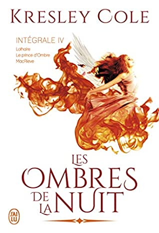 Les Ombres De La Nuit : ombres, Ombres, L'Intégrale, (Tomes, Intégrale, Kresley