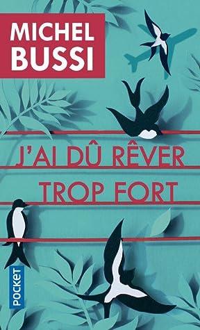 J'ai Du Rever Trop Fort Epub Gratuit : rever, gratuit, Rêver, Michel, Bussi