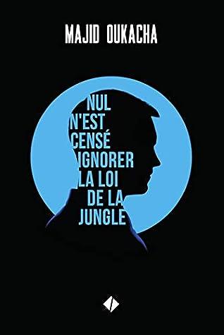 La Loi De La Jungle : jungle, N'est, Censé, Ignorer, Jungle, Majid, Oukacha
