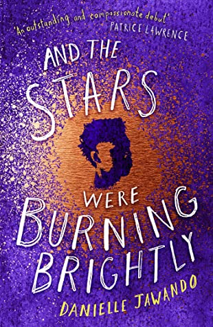 And The Stars Were Burning Brightly (And The Stars Were Burning Brightly, #1)