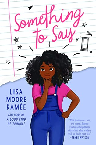 Something to Say by Lisa Moore Ramee Link: https://i0.wp.com/i.gr-assets.com/images/S/compressed.photo.goodreads.com/books/1582745748l/52400423._SX318_SY475_.jpg?w=750&ssl=1