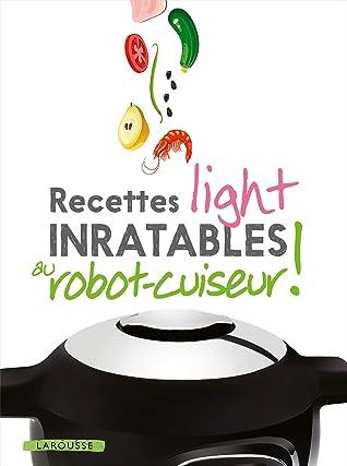 Recettes Inratables Au Robot-cuiseur ! : recettes, inratables, robot-cuiseur, Recettes, Light, Inratables, Robot, Cuiseur, Noemie, Strouk