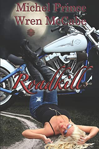 Roadkill: Steel MC Montana Charter Book One